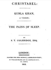 Title page of Christabel, Kubla Khan, and the Pains of Sleep 1816  Click the pic to see more... image from upload.wikimedia.org
